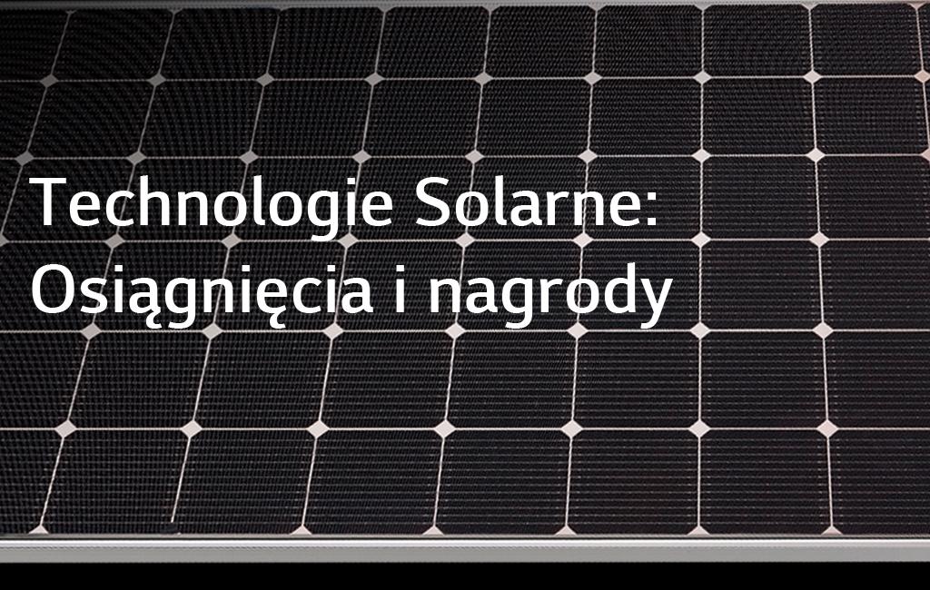 Technologie solarne: Osiągnięcia i Nagrody